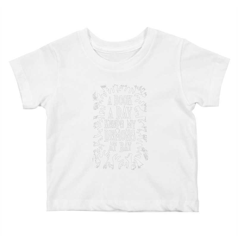 A Book A Day Keeps My Demons At Bay Kids Baby T-Shirt by Grandio Design Artist Shop