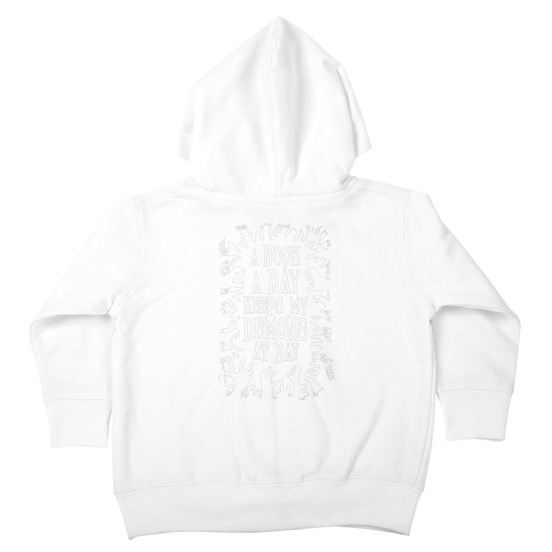 A Book A Day Keeps My Demons At Bay Kids Toddler Zip-Up Hoody by Grandio Design Artist Shop