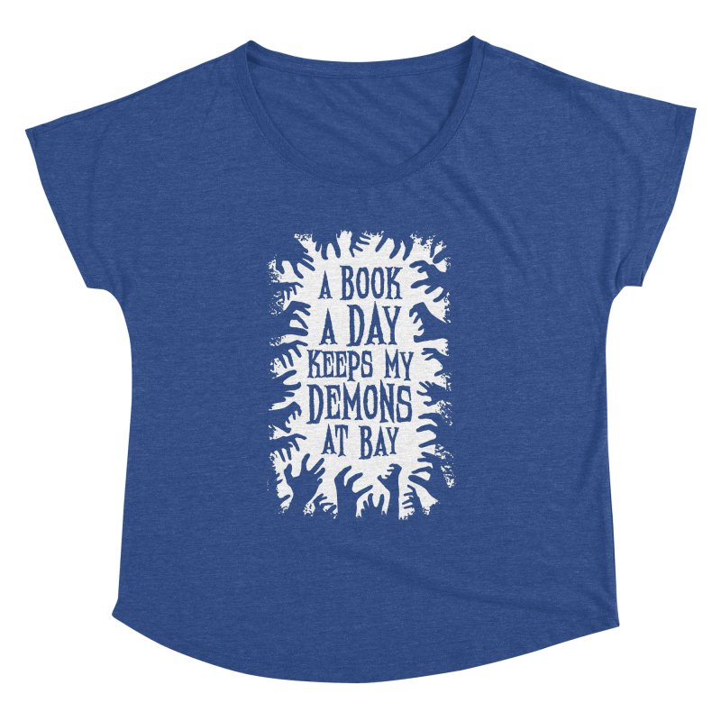 A Book A Day Keeps My Demons At Bay Women's Dolman by Grandio Design Artist Shop