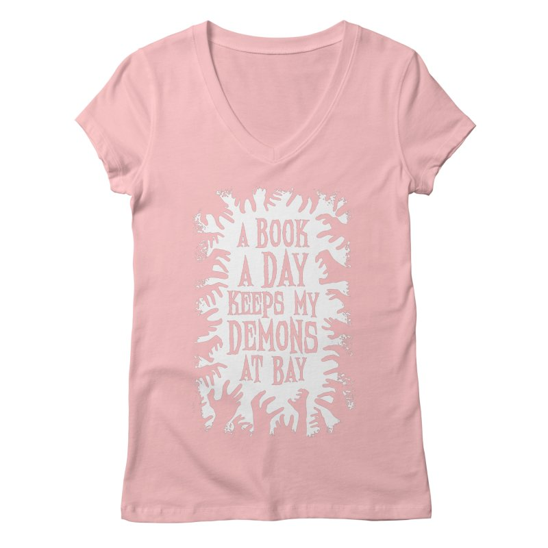 A Book A Day Keeps My Demons At Bay Women's V-Neck by Grandio Design Artist Shop
