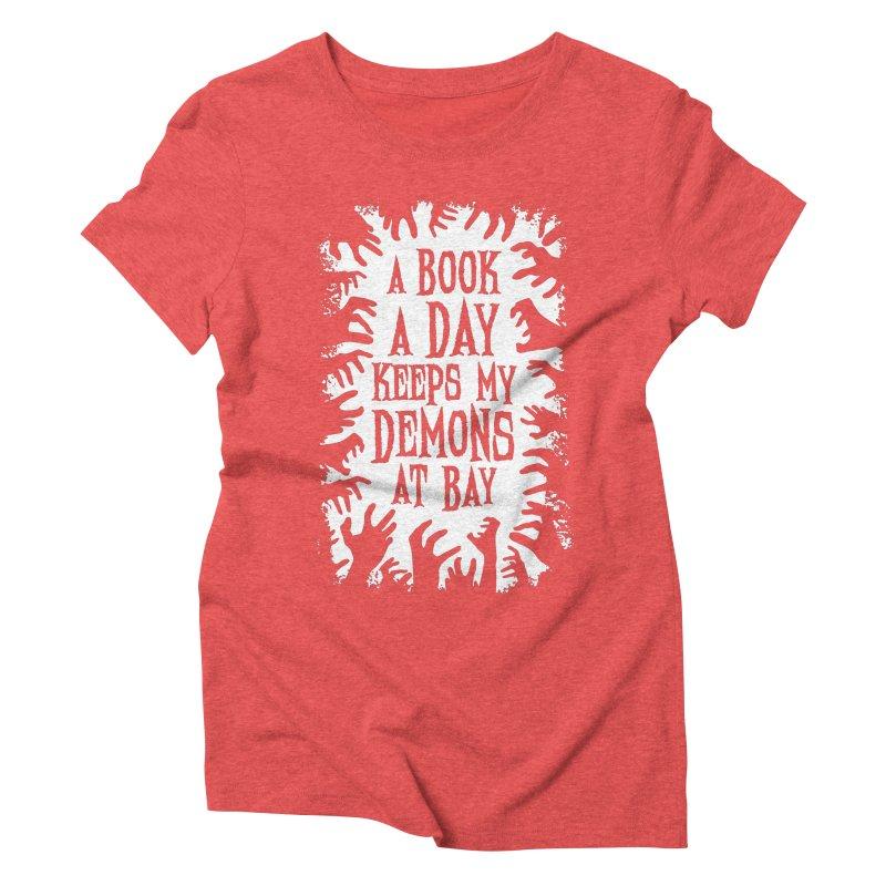 A Book A Day Keeps My Demons At Bay Women's T-Shirt by Grandio Design Artist Shop