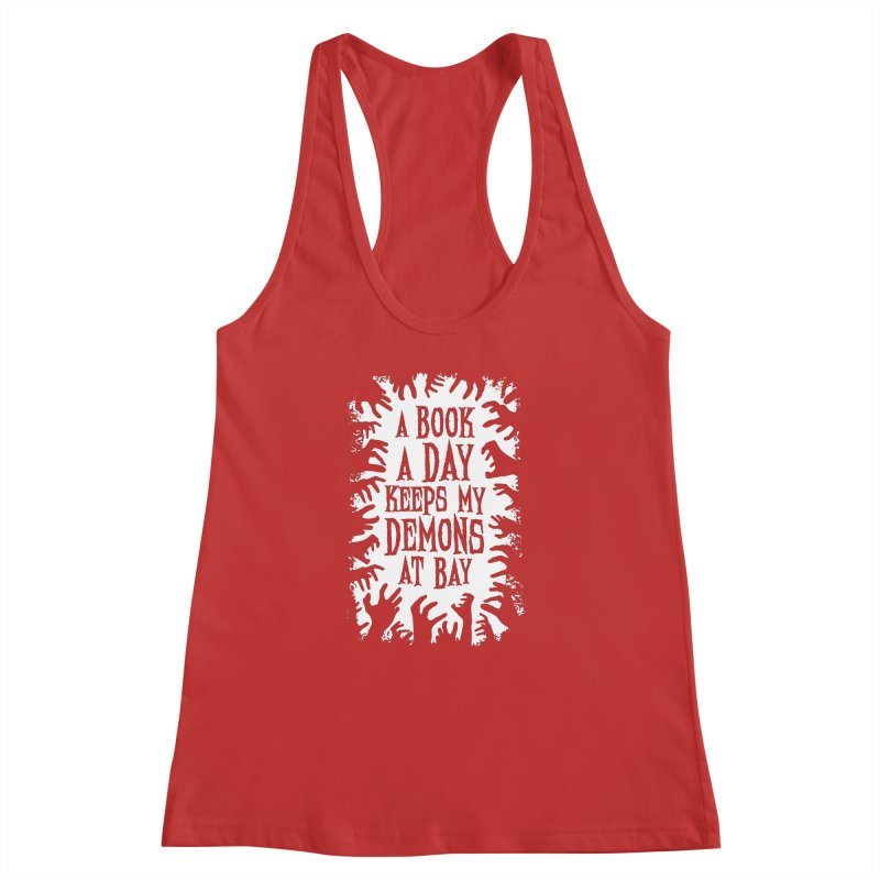A Book A Day Keeps My Demons At Bay Women's Racerback Tank by Grandio Design Artist Shop