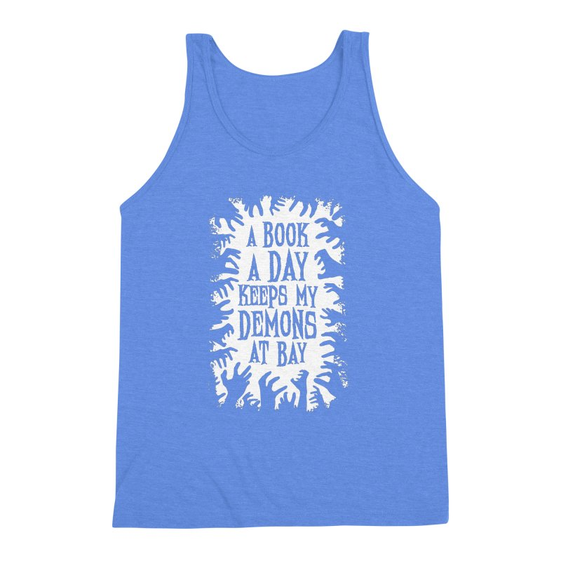A Book A Day Keeps My Demons At Bay Men's Triblend Tank by Grandio Design Artist Shop