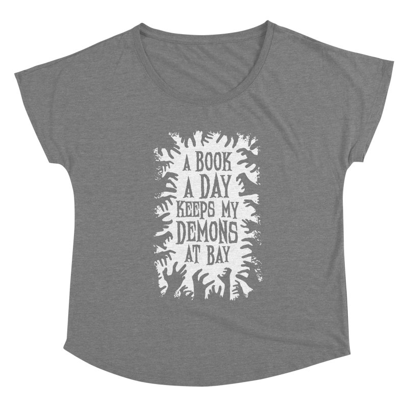 A Book A Day Keeps My Demons At Bay Women's Scoop Neck by Grandio Design Artist Shop