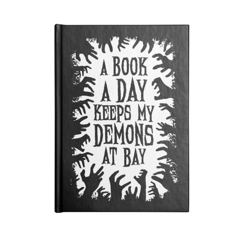 A Book A Day Keeps My Demons At Bay Accessories Notebook by Grandio Design Artist Shop