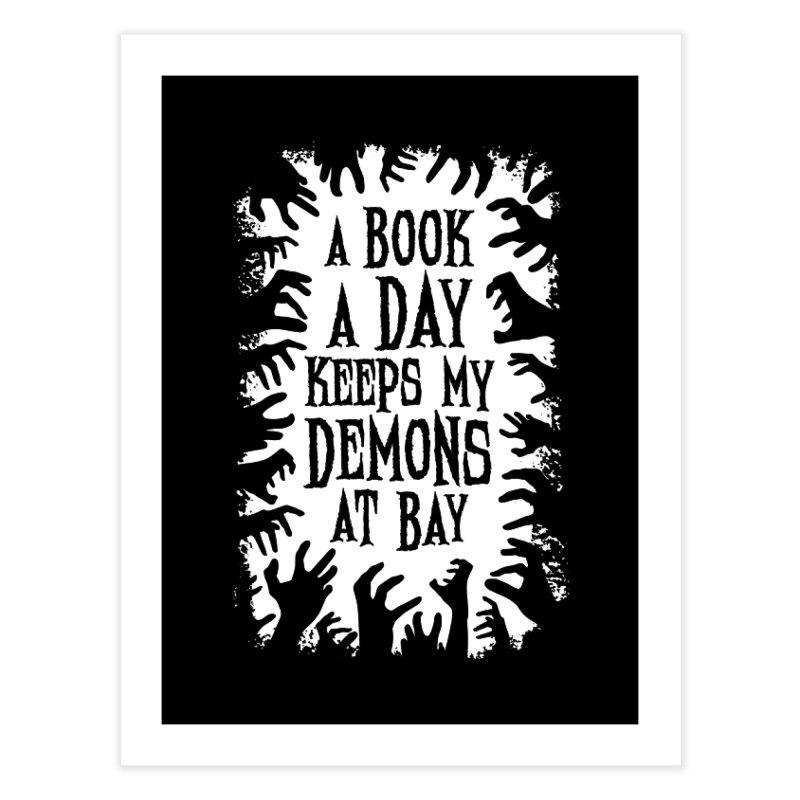 A Book A Day Keeps My Demons At Bay Home Fine Art Print by Grandio Design Artist Shop