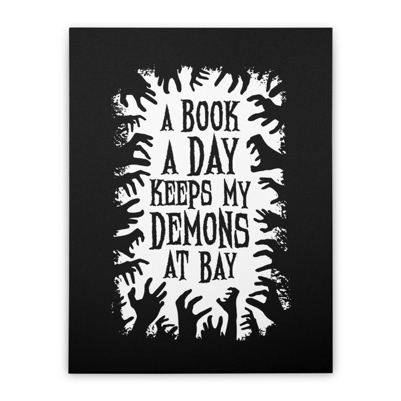 A Book A Day Keeps My Demons At Bay Home Stretched Canvas by Grandio Design Artist Shop