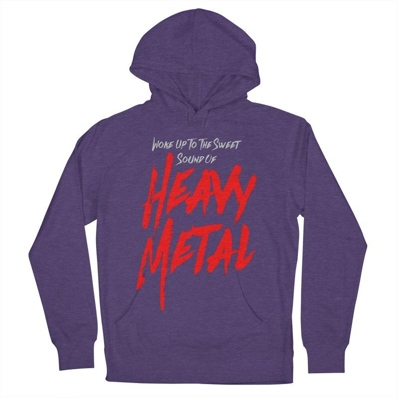 Woke Up To The Sweet Sound Of HEAVY METAL Men's Pullover Hoody by Grandio Design Artist Shop