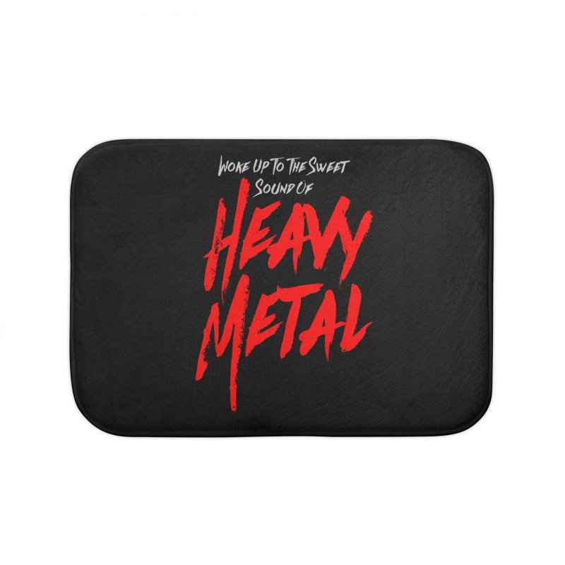 Woke Up To The Sweet Sound Of HEAVY METAL Home Bath Mat by Grandio Design Artist Shop