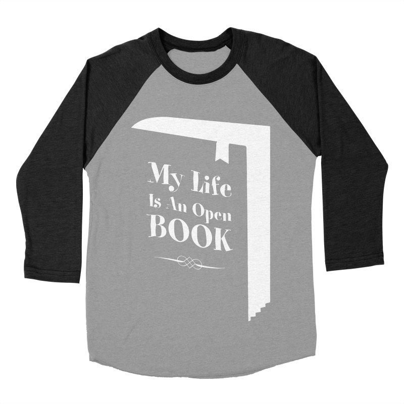 My Life Is An Open Book Men's Baseball Triblend T-Shirt by Grandio Design Artist Shop