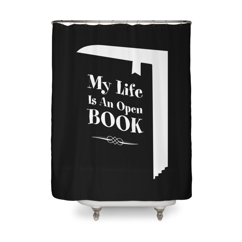 My Life Is An Open Book Home Shower Curtain by Grandio Design Artist Shop