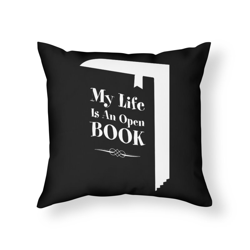 My Life Is An Open Book Home Throw Pillow by Grandio Design Artist Shop