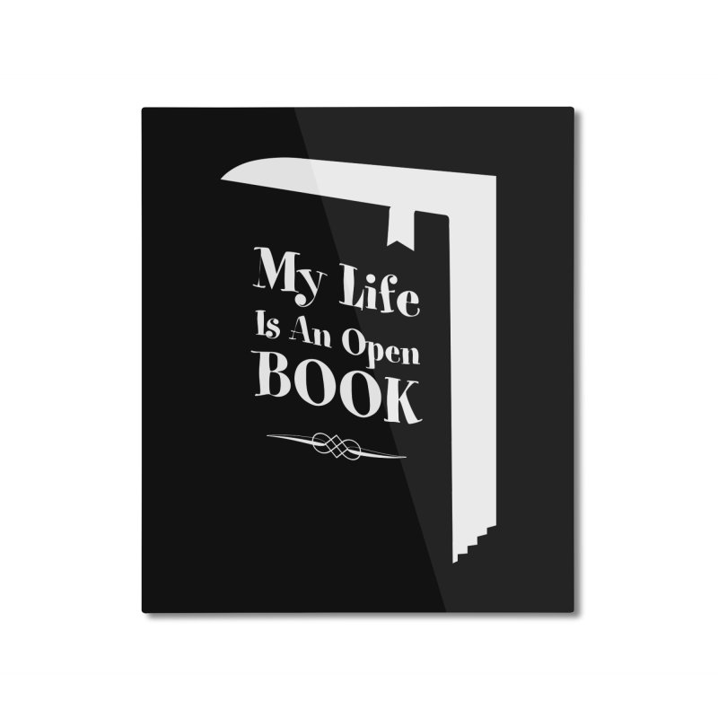 My Life Is An Open Book Home Mounted Aluminum Print by Grandio Design Artist Shop
