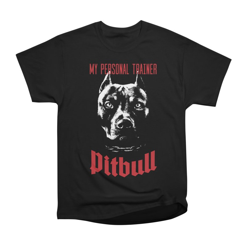 Pitbull My Personal Trainer Women's Heavyweight Unisex T-Shirt by Grandio Design Artist Shop