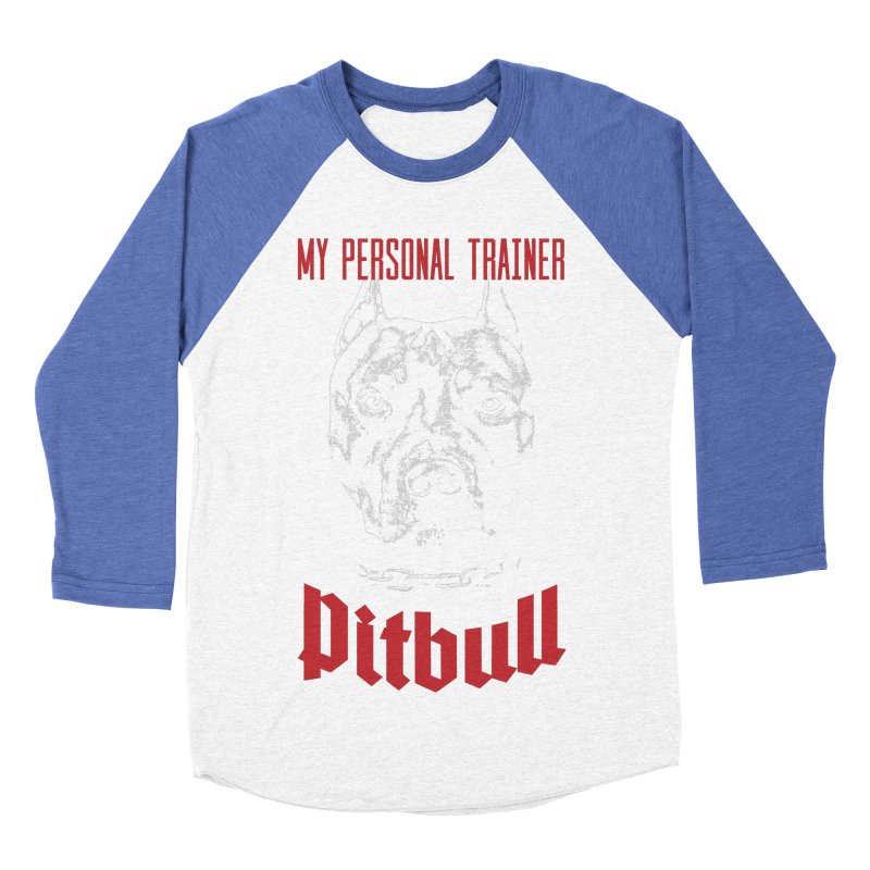 Pitbull My Personal Trainer Women's Baseball Triblend Longsleeve T-Shirt by Grandio Design Artist Shop