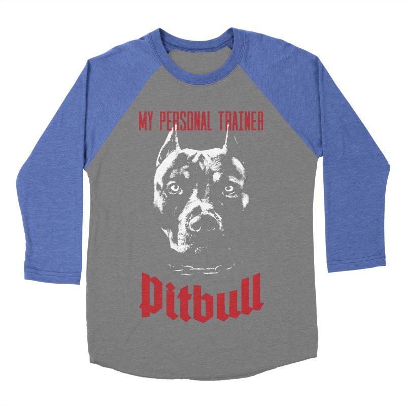 Pitbull My Personal Trainer Women's Baseball Triblend Longsleeve T-Shirt by Grandio Design Artist Shop