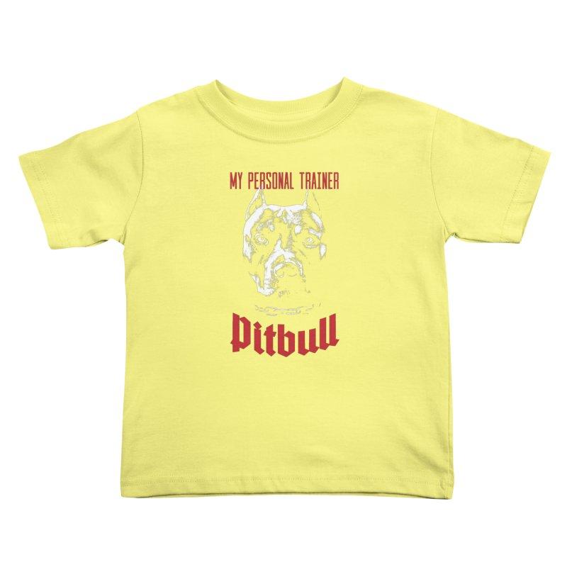 Pitbull My Personal Trainer Kids Toddler T-Shirt by Grandio Design Artist Shop