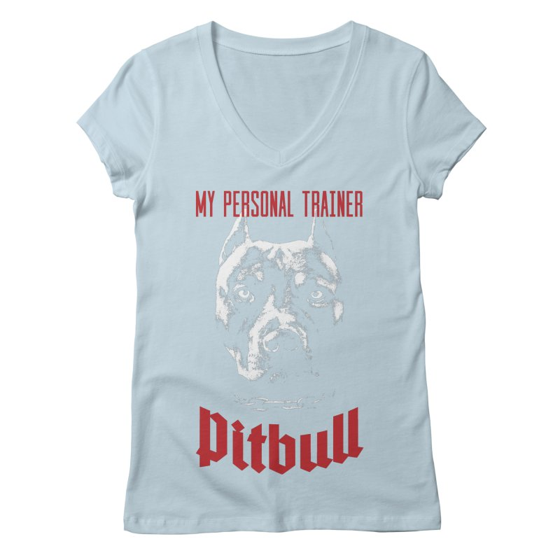 Pitbull My Personal Trainer Women's Regular V-Neck by Grandio Design Artist Shop