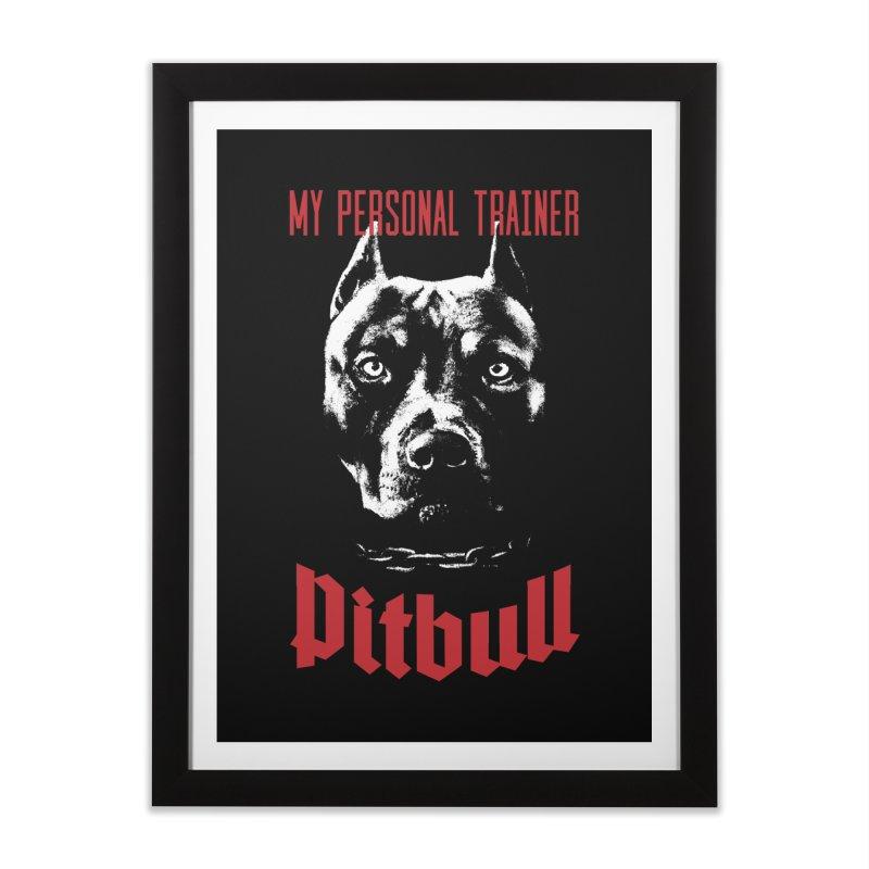 Pitbull My Personal Trainer Home Framed Fine Art Print by Grandio Design Artist Shop