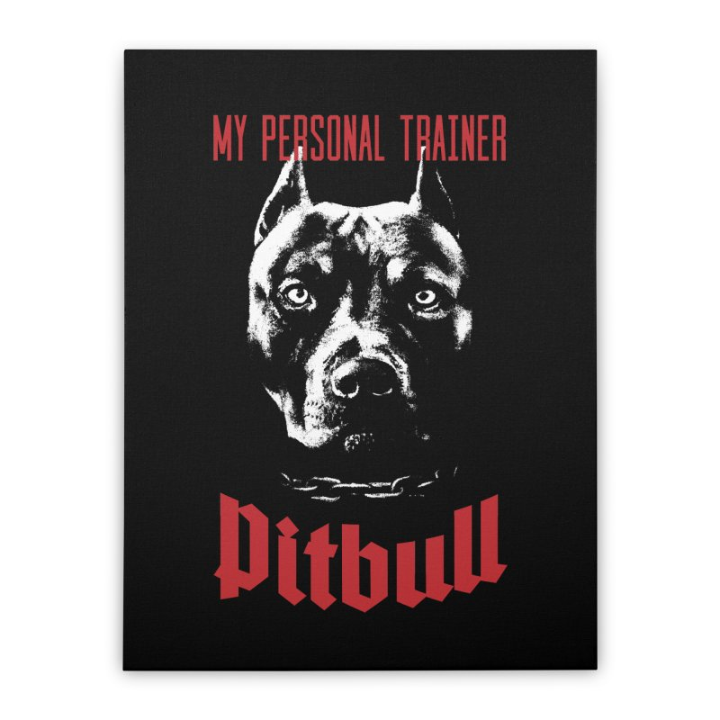 Pitbull My Personal Trainer Home Stretched Canvas by Grandio Design Artist Shop
