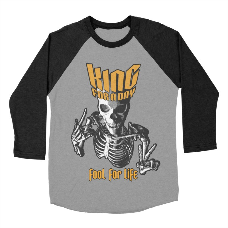 King For A Day Skull Women's Baseball Triblend Longsleeve T-Shirt by Grandio Design Artist Shop
