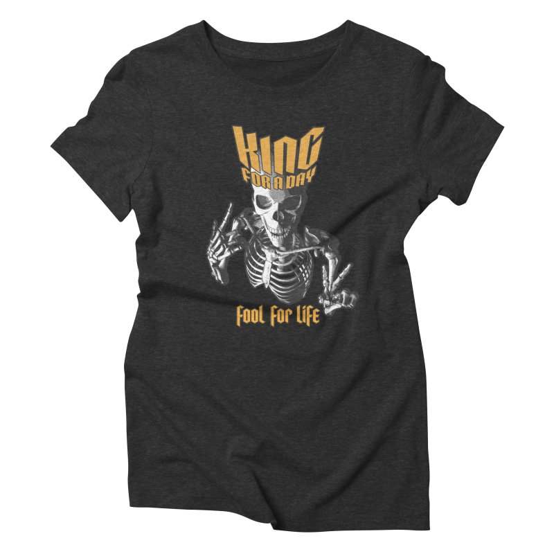 King For A Day Skull Women's Triblend T-Shirt by Grandio Design Artist Shop