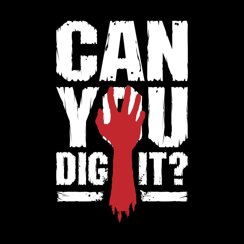 Can You Dig It? Funny Zombie Halloween Women's T-Shirt by Grandio Design Artist Shop