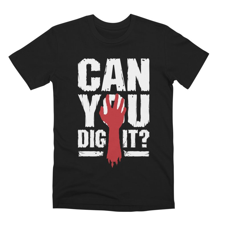 Can You Dig It? Funny Zombie Halloween Men's Premium T-Shirt by Grandio Design Artist Shop