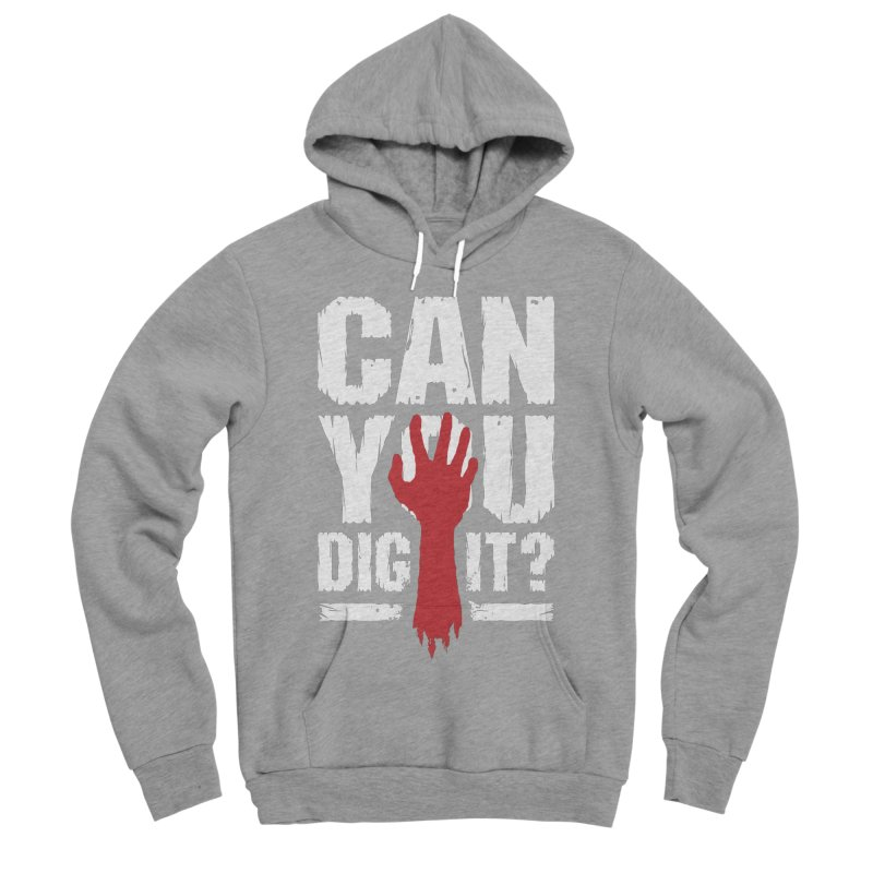 Can You Dig It? Funny Zombie Halloween Women's Sponge Fleece Pullover Hoody by Grandio Design Artist Shop