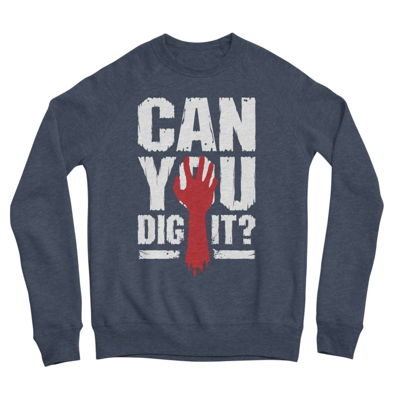 Can You Dig It? Funny Zombie Halloween Men's Sponge Fleece Sweatshirt by Grandio Design Artist Shop