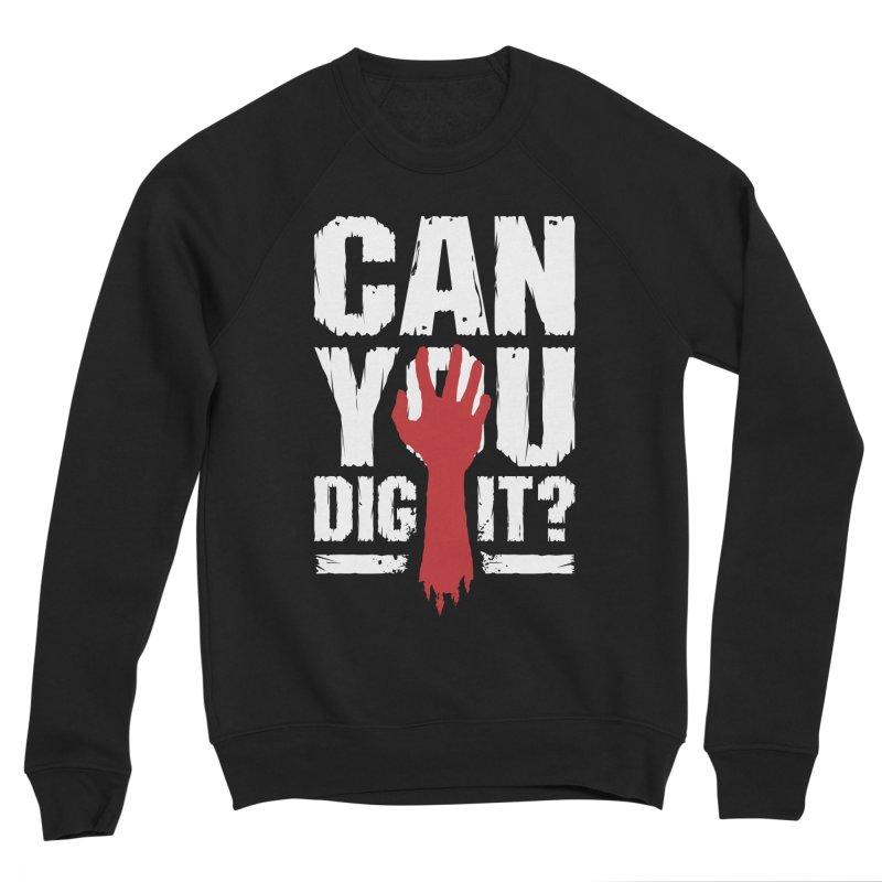 Can You Dig It? Funny Zombie Halloween Men's Sponge Fleece Sweatshirt by Grandio Design Artist Shop