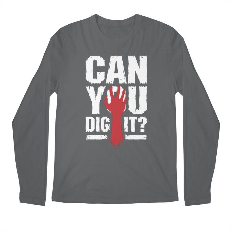 Can You Dig It? Funny Zombie Halloween Men's Longsleeve T-Shirt by Grandio Design Artist Shop