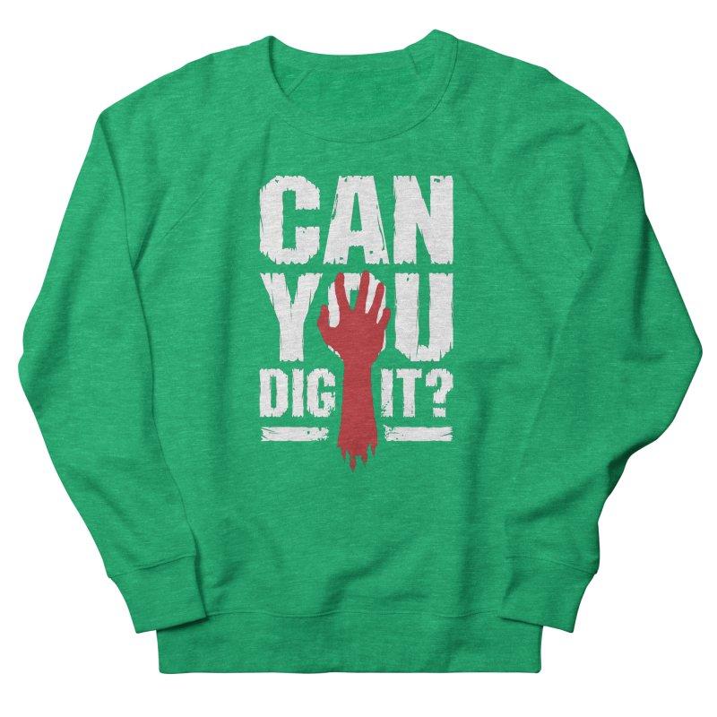 Can You Dig It? Funny Zombie Halloween Women's Sweatshirt by Grandio Design Artist Shop