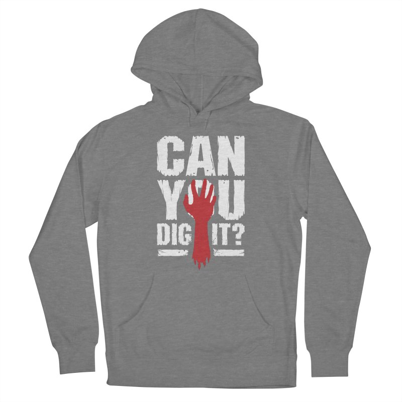 Can You Dig It? Funny Zombie Halloween Women's Pullover Hoody by Grandio Design Artist Shop