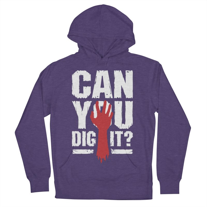 Can You Dig It? Funny Zombie Halloween Women's French Terry Pullover Hoody by Grandio Design Artist Shop