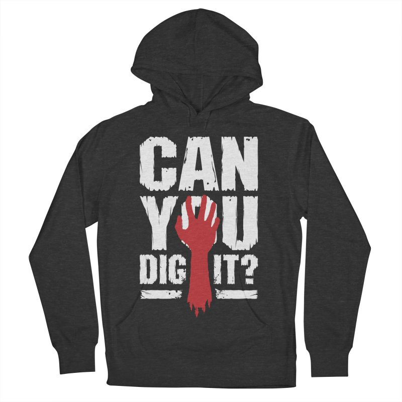 Can You Dig It? Funny Zombie Halloween Men's French Terry Pullover Hoody by Grandio Design Artist Shop