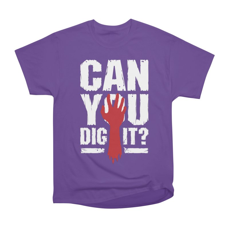 Can You Dig It? Funny Zombie Halloween Women's Heavyweight Unisex T-Shirt by Grandio Design Artist Shop