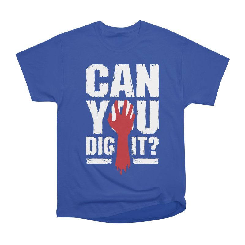 Can You Dig It? Funny Zombie Halloween Men's Heavyweight T-Shirt by Grandio Design Artist Shop