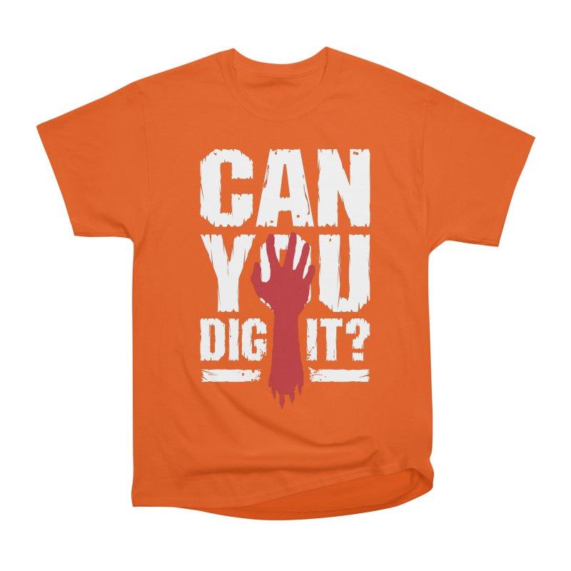 Can You Dig It? Funny Zombie Halloween Women's Heavyweight Unisex T-Shirt by Grandio Design Artist Shop