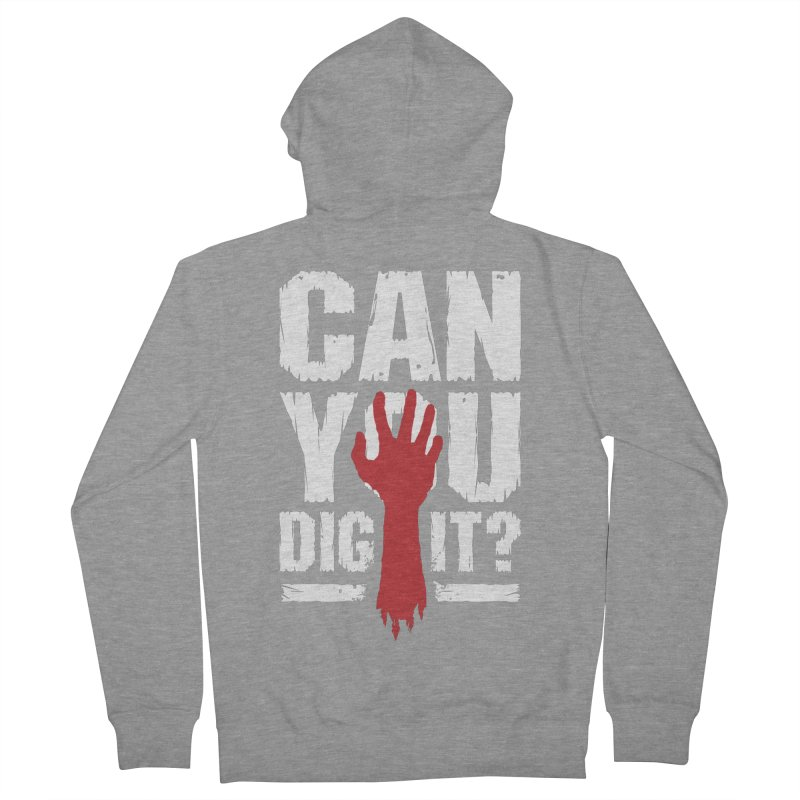 Can You Dig It? Funny Zombie Halloween Women's French Terry Zip-Up Hoody by Grandio Design Artist Shop