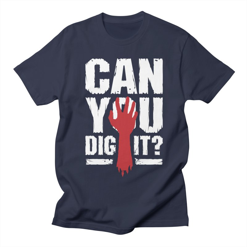 Can You Dig It? Funny Zombie Halloween Women's Regular Unisex T-Shirt by Grandio Design Artist Shop