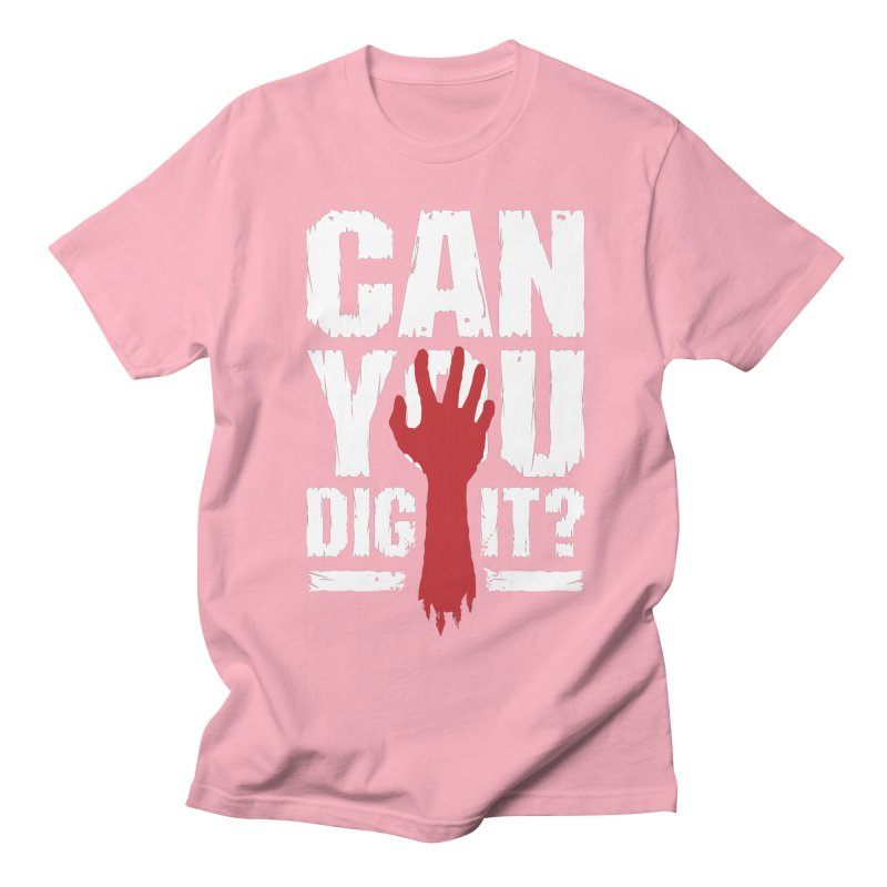 Can You Dig It? Funny Zombie Halloween Women's Regular Unisex T-Shirt by Grandio Design Artist Shop