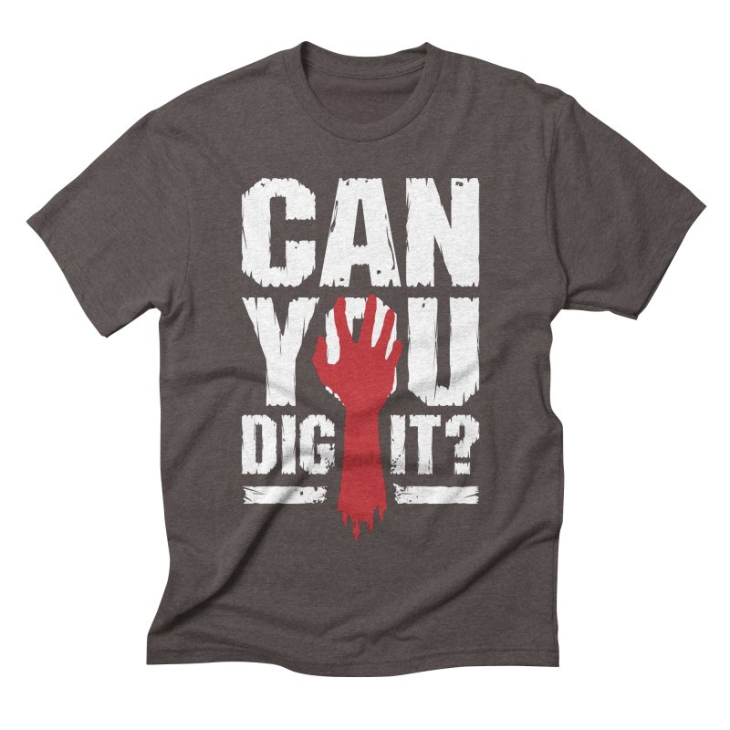 Can You Dig It? Funny Zombie Halloween Men's Triblend T-Shirt by Grandio Design Artist Shop