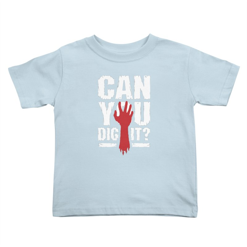 Can You Dig It? Funny Zombie Halloween Kids Toddler T-Shirt by Grandio Design Artist Shop
