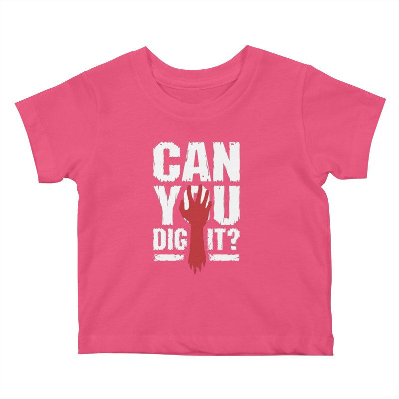 Can You Dig It? Funny Zombie Halloween Kids Baby T-Shirt by Grandio Design Artist Shop