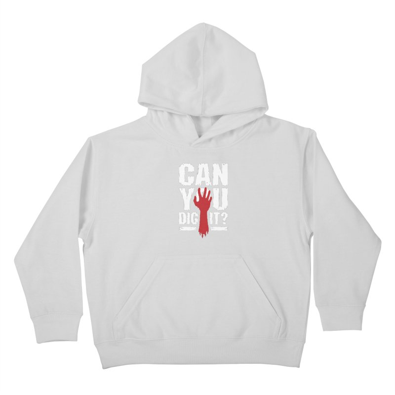 Can You Dig It? Funny Zombie Halloween Kids Pullover Hoody by Grandio Design Artist Shop
