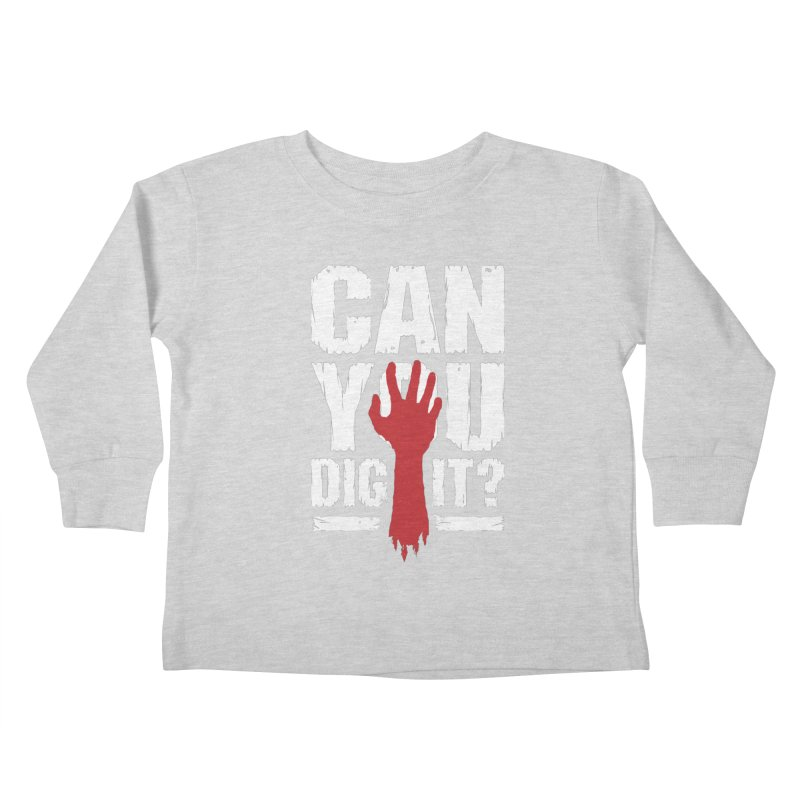 Can You Dig It? Funny Zombie Halloween Kids Toddler Longsleeve T-Shirt by Grandio Design Artist Shop