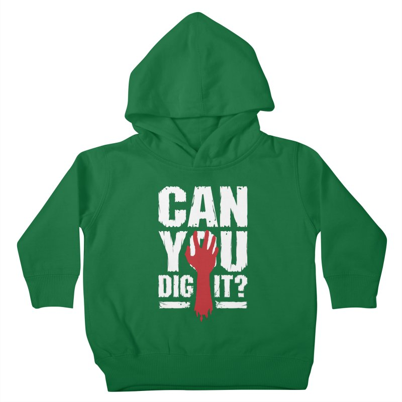 Can You Dig It? Funny Zombie Halloween Kids Toddler Pullover Hoody by Grandio Design Artist Shop