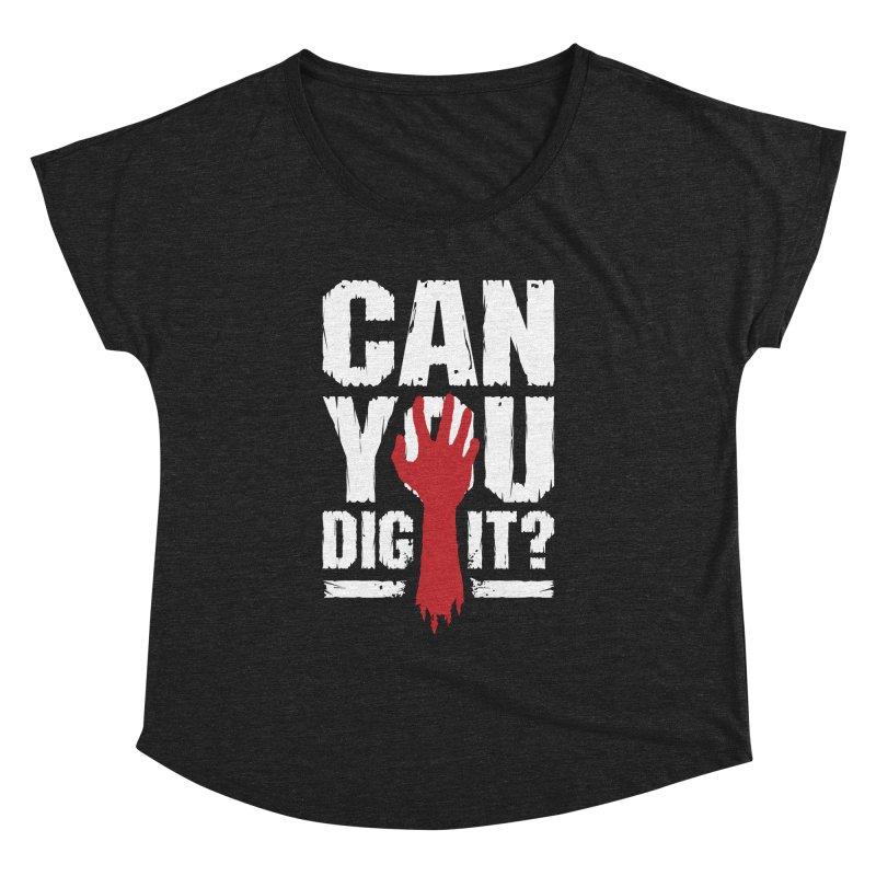Can You Dig It? Funny Zombie Halloween Women's Dolman Scoop Neck by Grandio Design Artist Shop