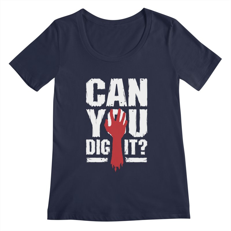 Can You Dig It? Funny Zombie Halloween Women's Regular Scoop Neck by Grandio Design Artist Shop
